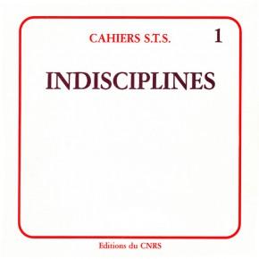 Cahier S.T.S n°1. Indisciplines, 1984 (onze articles en texte intégral)