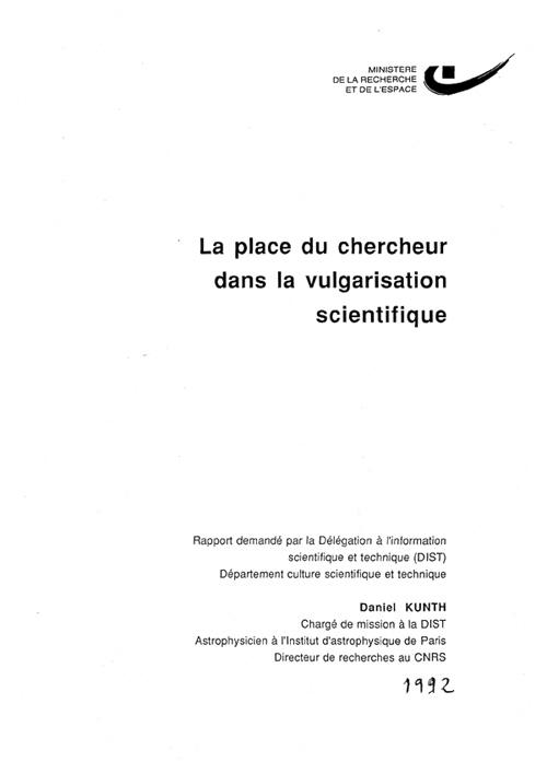 """Kunth, Daniel, """"La place du chercheur dans la vulgarisation scientifique – Rapport demandé par la Délégation à l'information Scientifique et Technique"""", 1992."""