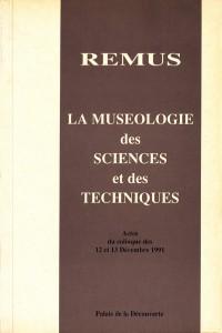 REMUS. La muséologie des sciences et des techniques. Actes du colloque des 12 et 13 décembre 1991. Paris : OCIM, 1993.