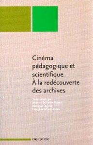 """Colloque """"Archives du cinéma pédagogique et scientifique à l'heure du multimédia"""", ENS Fontenay-St Cloud, du 21 au 22 octobre 1999"""