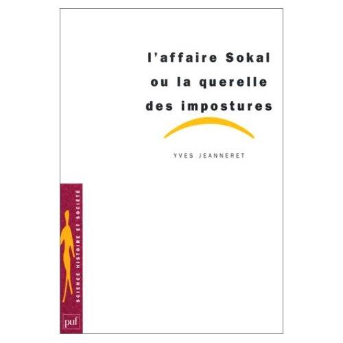 Yves Jeanneret. L' Affaire Sokal, ou La querelle des impostures. Paris : PUF, 1998.