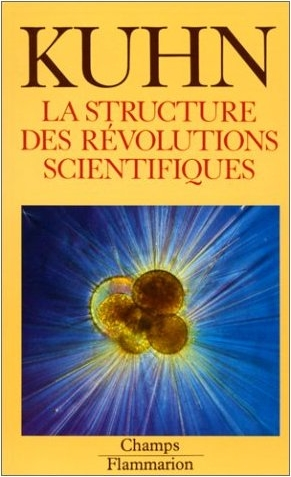 Thomas S. Kuhn. La Structure des révolutions scientifiques. Paris : Flammarion, 1983.