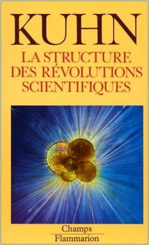 Thomas S. Kuhn. La Structure des révolutions scientifiques. Paris : Flammarion, 1983.