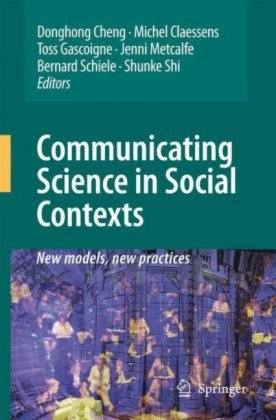 Cheng, D.; Claessens, M.; Gascoigne, N.R.J.; Metcalfe, J.; Schiele, B.; Shi, S. (Eds.). Communicating Science in Social Contexts. New models, new practices. Springer, 2008.