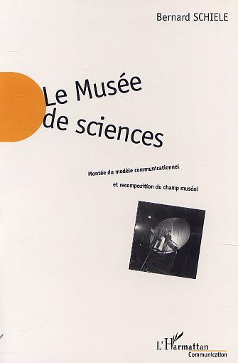 Bernard Schiele. Le musée de sciences. Montée du modèle communicationnel et recomposition du champ muséal. Paris : L'Harmattan, 2001.